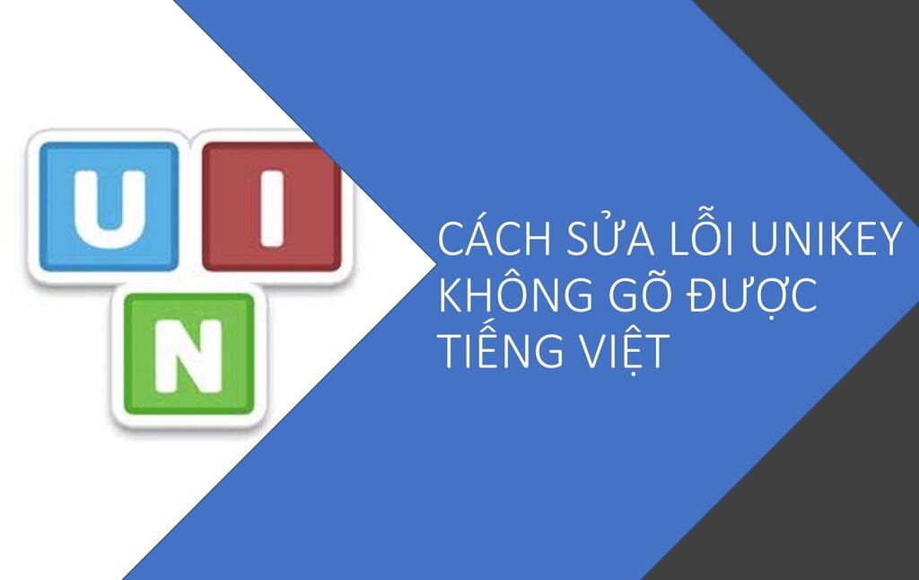 Cách sửa lỗi unikey không gõ được tiếng Việt