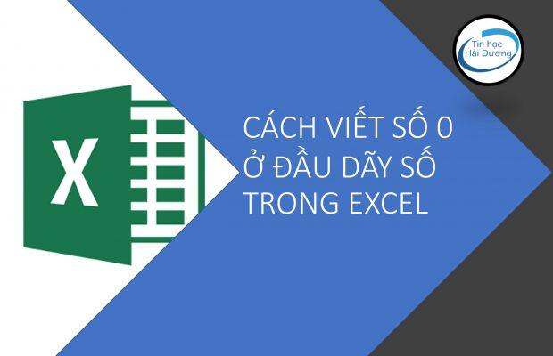 Cách viết số 0 ở đầu dãy số trong Excel