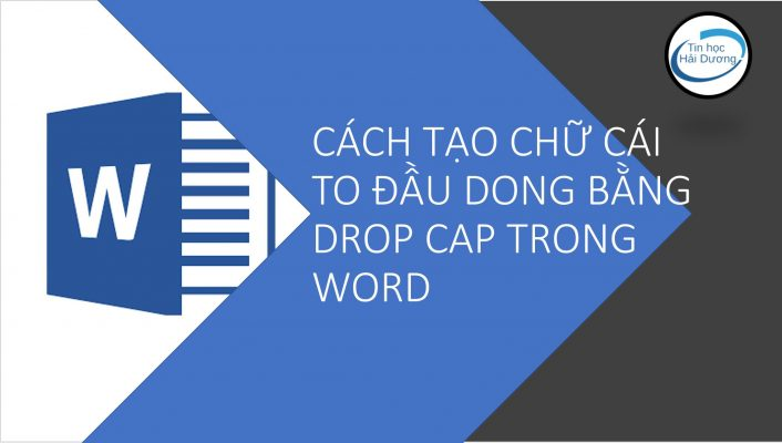 cách tạo chữ cái to đầu dòng bằng drop cap trong word